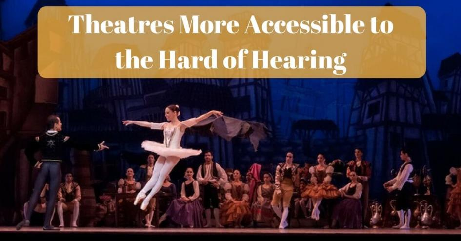 Theatres More Accessible to the Hard of Hearing