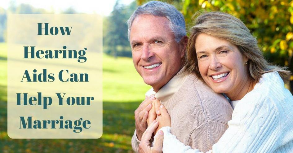 How Hearing Aids Can Help Your Marriage