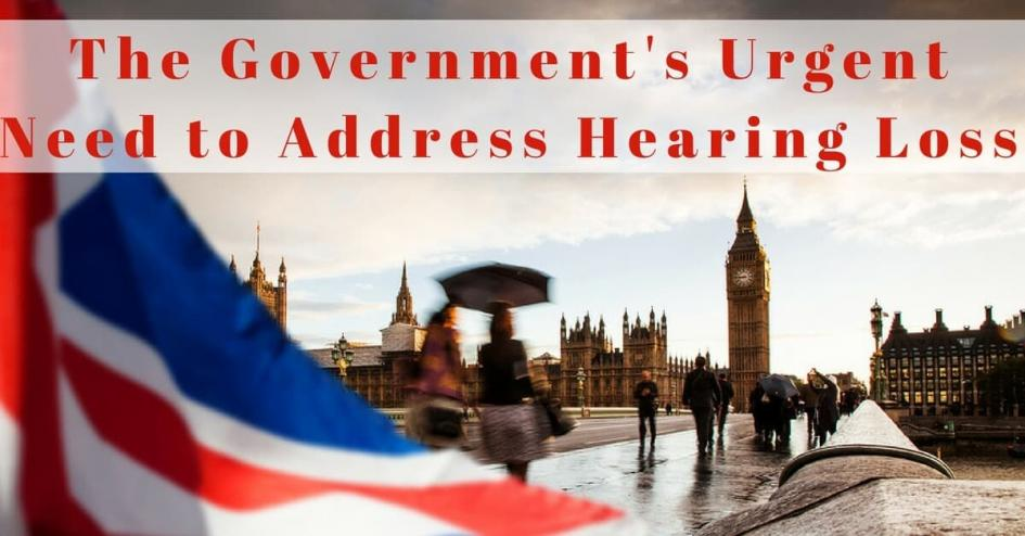 The Government's Urgent Need to Address Hearing Loss
