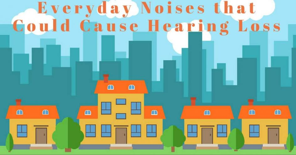 Everyday Noises That Could Cause Hearing Loss