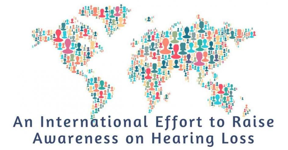 An International Effort to Raise Awareness on Hearing Loss