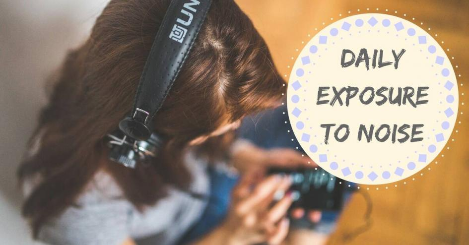 Daily Exposure to Noise