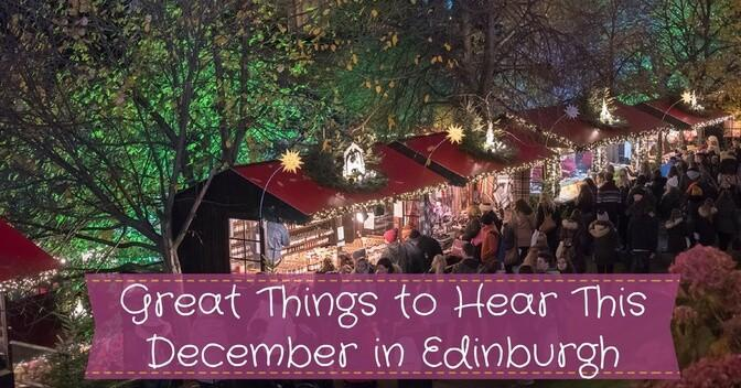 Great things to hear this December in Edinburgh