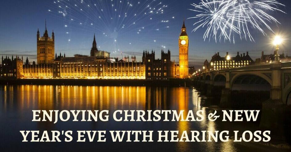 Enjoying Christmas & New Year's Eve with Hearing Loss