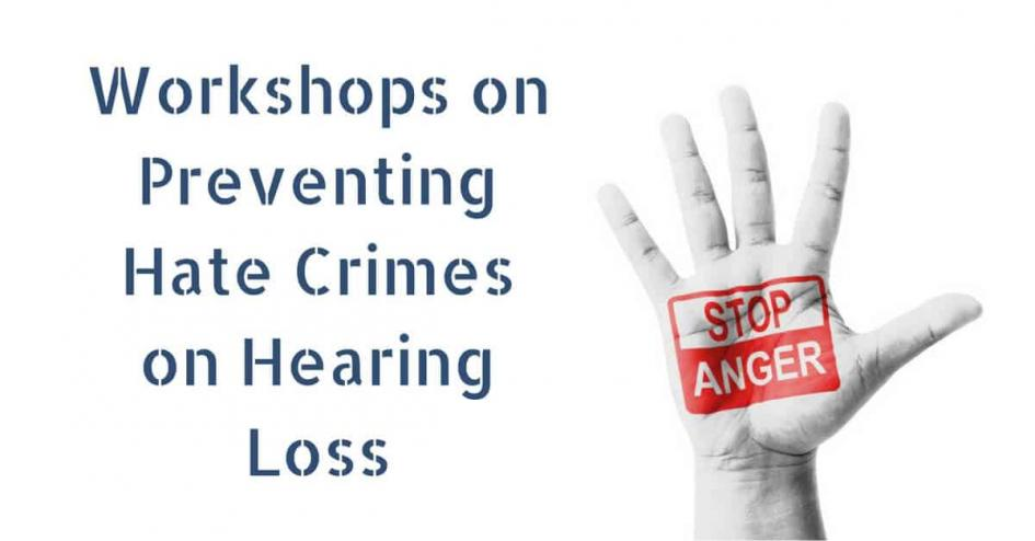 Workshops on Preventing Hate Crimes on Hearing Loss