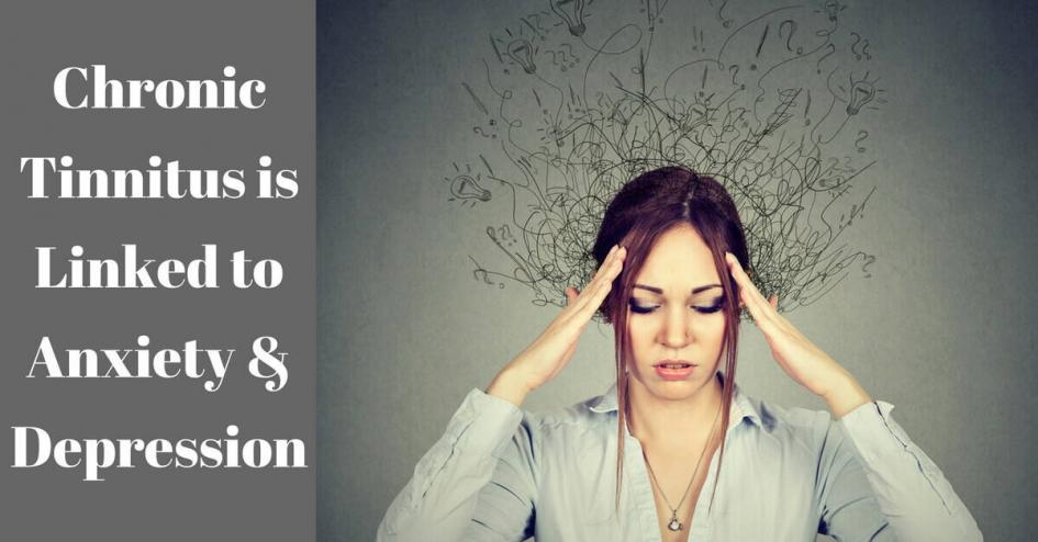 Chronic Tinnitus is Linked to Anxiety & Depression