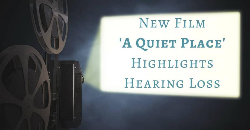 New Film 'A Quiet Place' Highlights Hearing Loss