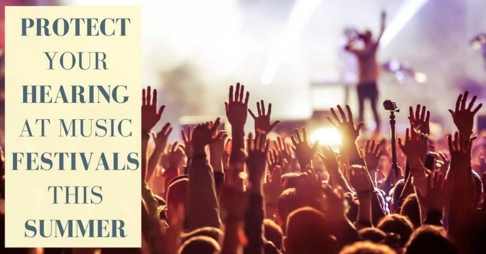 Protecting Your Hearing at Music Festivals
