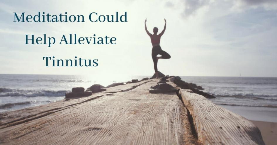 Meditation Could Help Alleviate Tinnitus