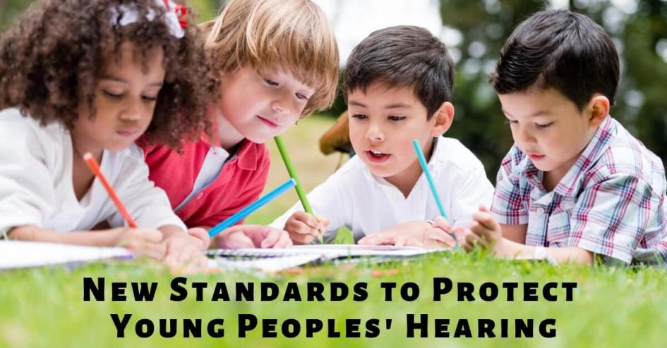 New Standards to Protect Young Peoples' Hearing