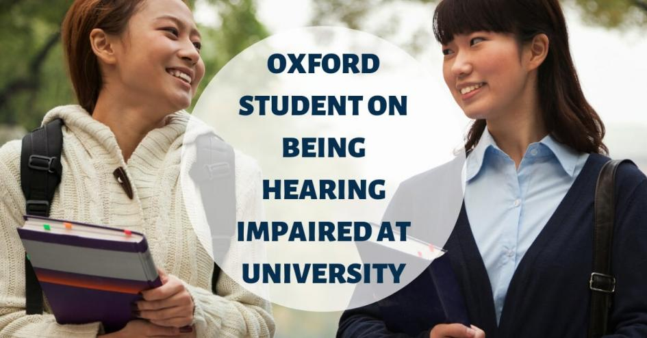 Oxford Student on Being Hearing Impaired at University