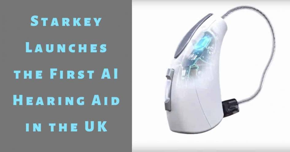 Starkey Launches the First AI Hearing Aid in the UK