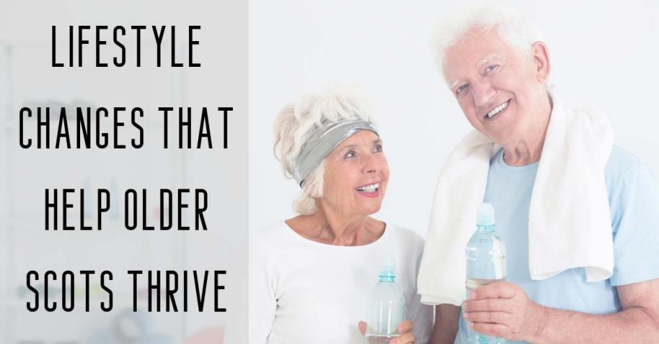 Lifestyle Changes that Help Older Scots Thrive