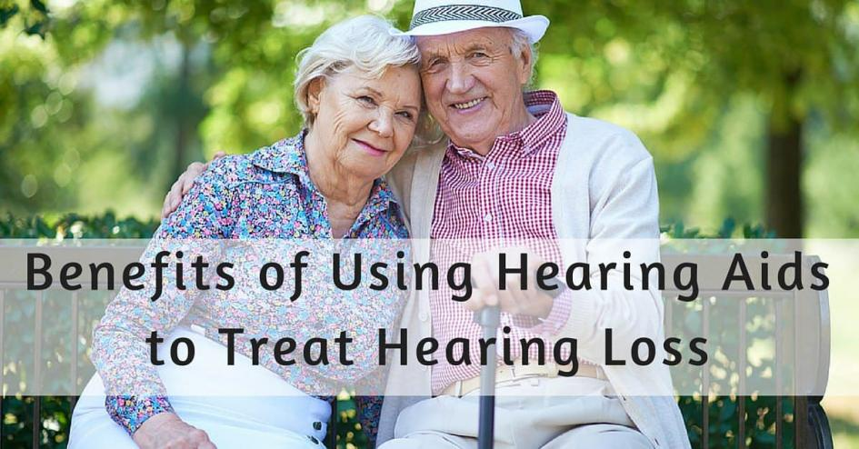 Benefits of Using Hearing Aids to Treat Hearing Loss
