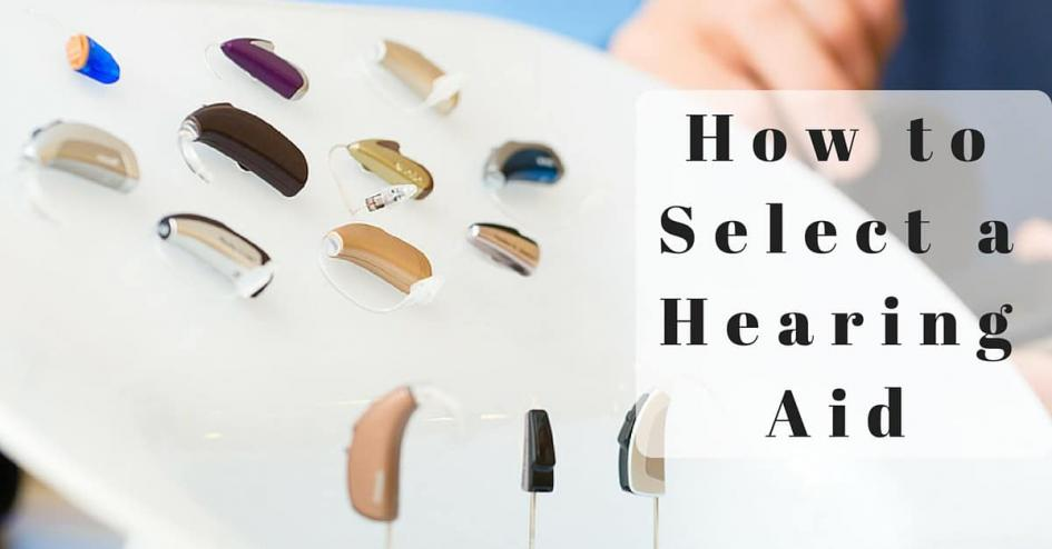 How to Select a Hearing Aid