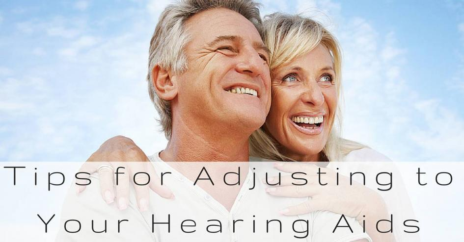 Tips for Adjusting to Your Hearing Aids