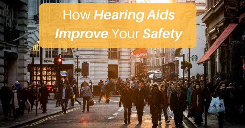 How Hearing Aids Improve Your Safety