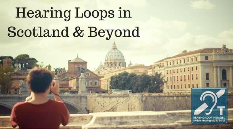 Hearing Loops in Scotland and Beyond