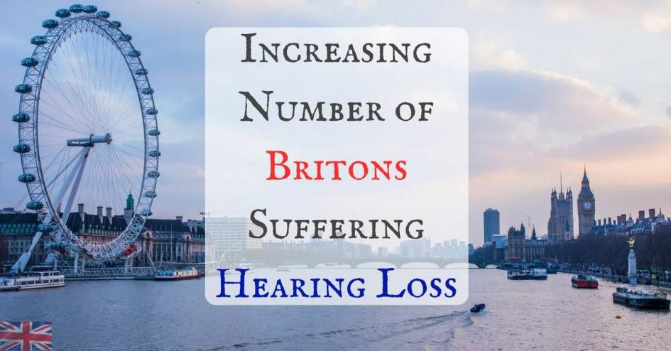 Increasing Number of Britons Suffering Hearing Loss