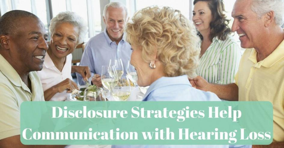 Disclosure Strategies Help Communication with Hearing Loss