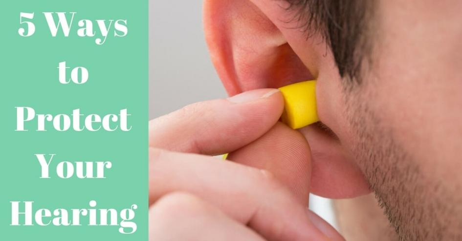 5 Ways to Protect Your Hearing