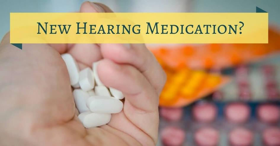 New Hearing Medication?