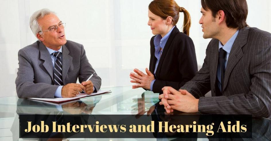 Job Interviews and Hearing Aids